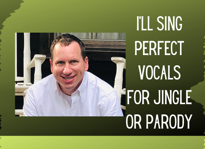 Sing Vocals for your Jingle or Parody Song