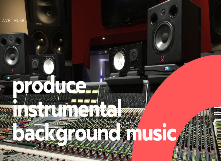 I will produce instrumental background music